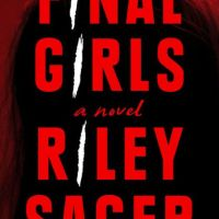 MysteryPeople Review: FINAL GIRLS by Riley Sagar