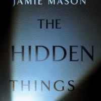 Scott M.'s Review of Jamie Mason's 'The Hidden Things.
