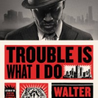 "Tight and Tough: A Review of ""Trouble Is What I Do"""