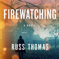 An Interview with Russ Thomas, author of 'Firewatching'