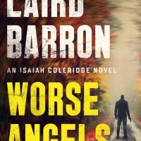 Scott M. Reviews Laird Barron's 'Worse Angels'